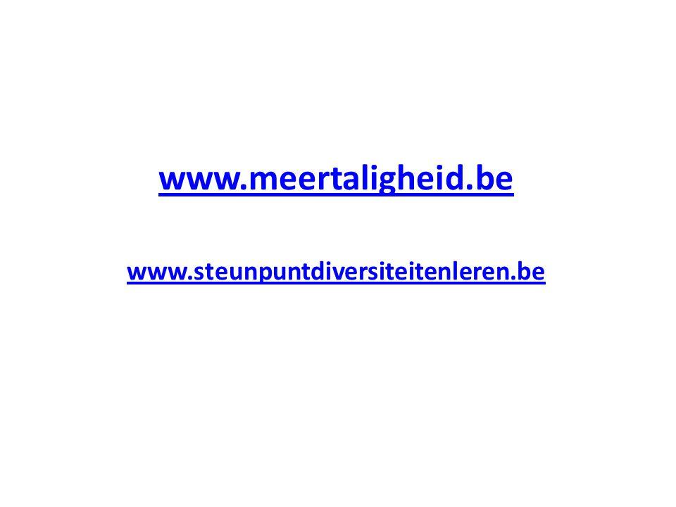 www.meertaligheid.be www.steunpuntdiversiteitenleren.be