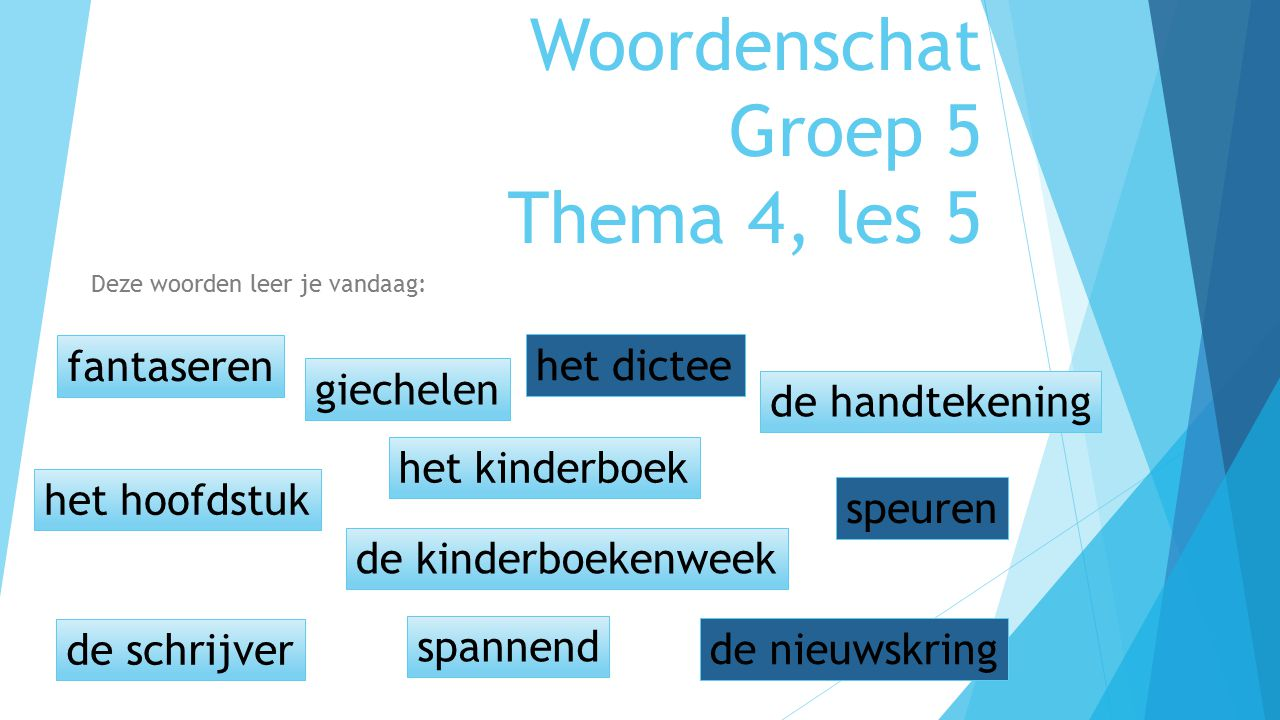 Woordenschat Groep 5 Thema 4, les 5