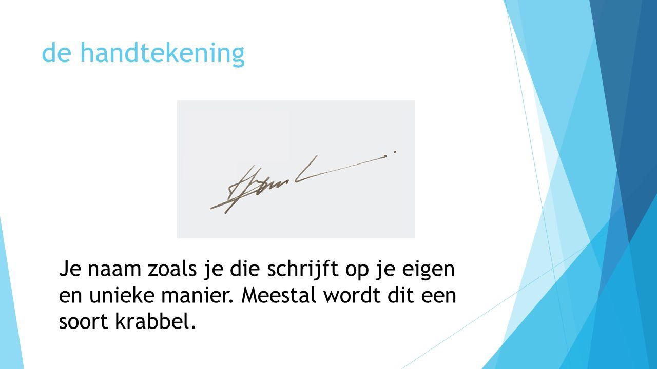 de handtekening Je naam zoals je die schrijft op je eigen en unieke manier.