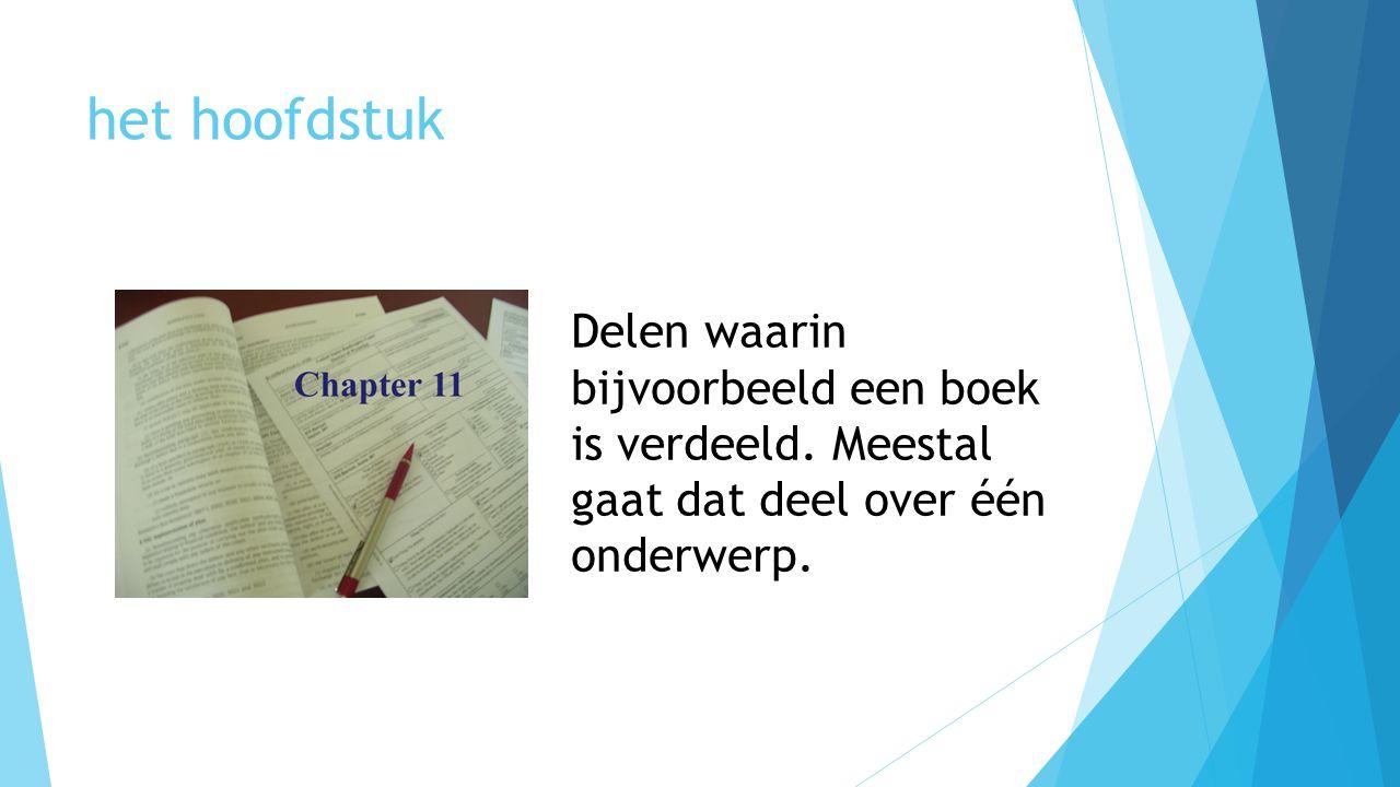 het hoofdstuk Delen waarin bijvoorbeeld een boek is verdeeld.