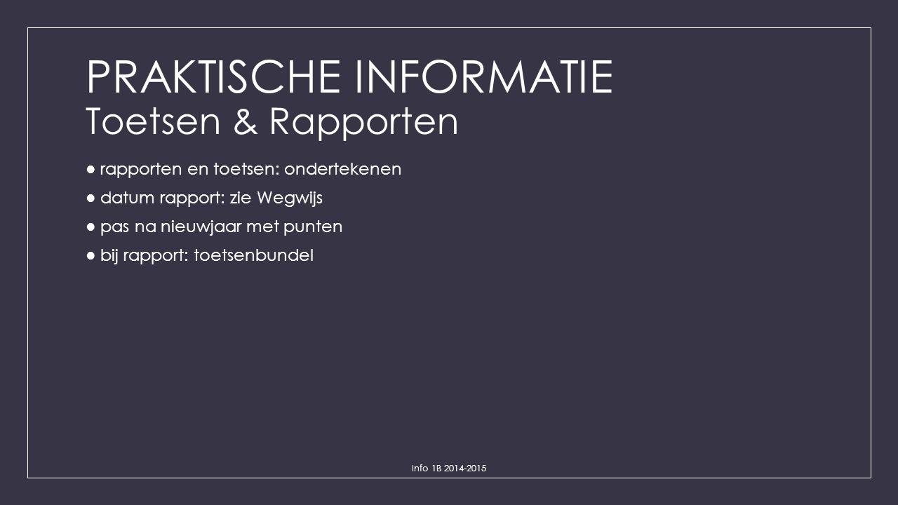 PRAKTISCHE INFORMATIE Toetsen & Rapporten