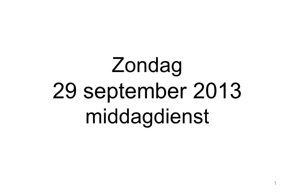 Zondag 29 september 2013 middagdienst