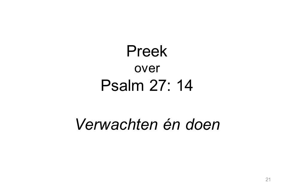 Preek over Psalm 27: 14 Verwachten én doen