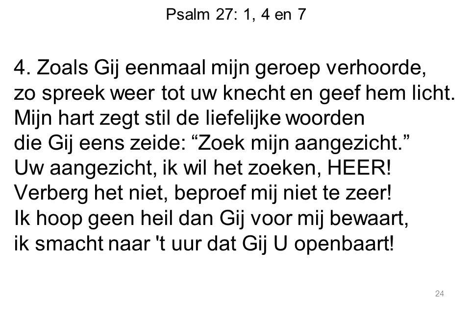 Psalm 27: 1, 4 en 7