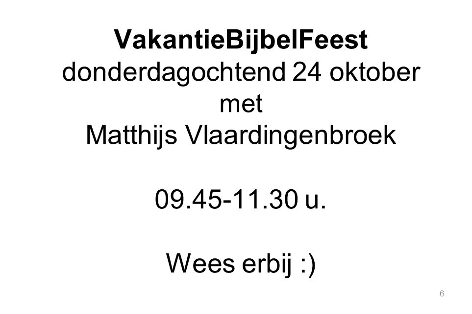 donderdagochtend 24 oktober Matthijs Vlaardingenbroek 09.45-11.30 u.
