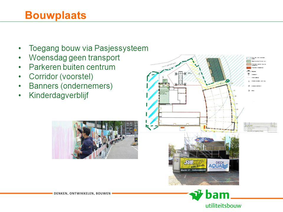 Bouwplaats Toegang bouw via Pasjessysteem Woensdag geen transport