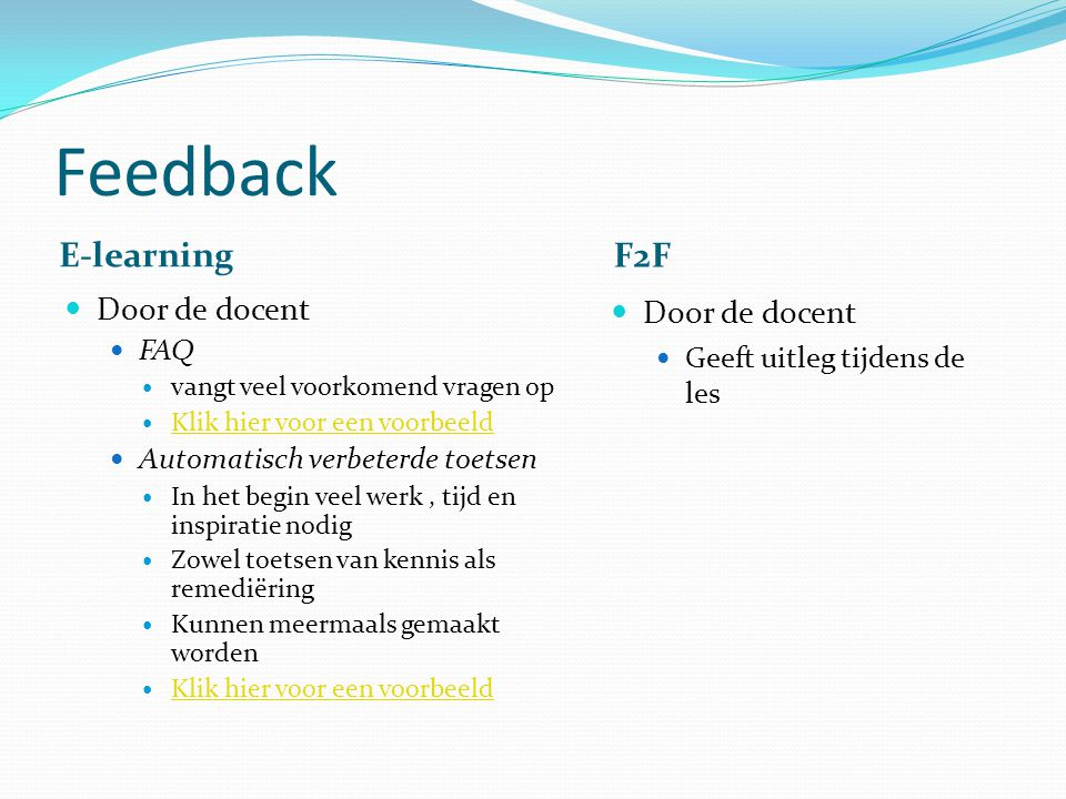 Feedback E-learning F2F Door de docent Door de docent FAQ