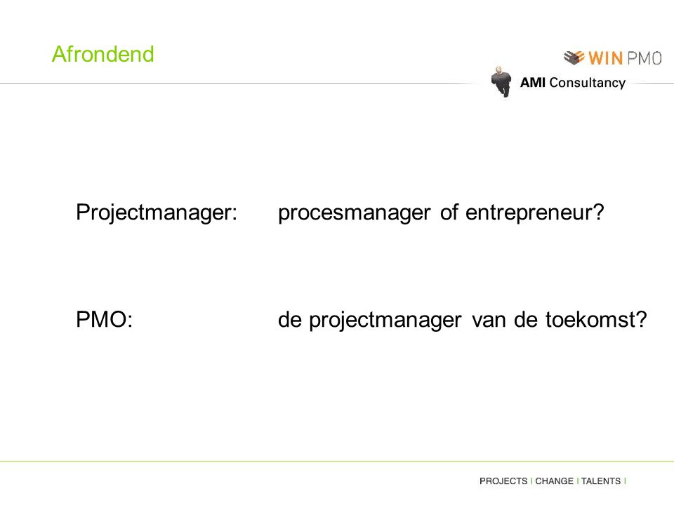 Afrondend Projectmanager: procesmanager of entrepreneur.