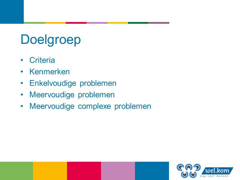 Doelgroep Criteria Kenmerken Enkelvoudige problemen