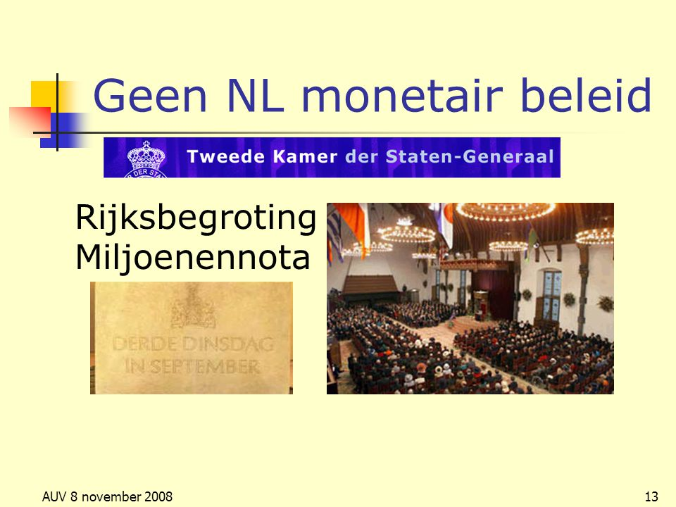Geen NL monetair beleid