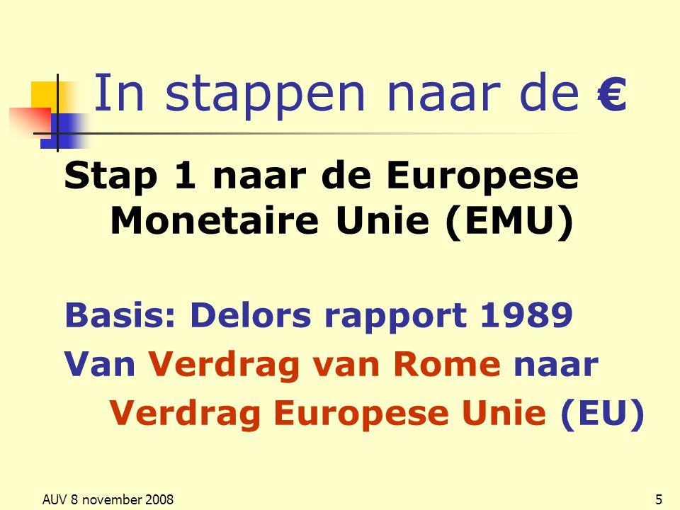 In stappen naar de € Stap 1 naar de Europese Monetaire Unie (EMU)