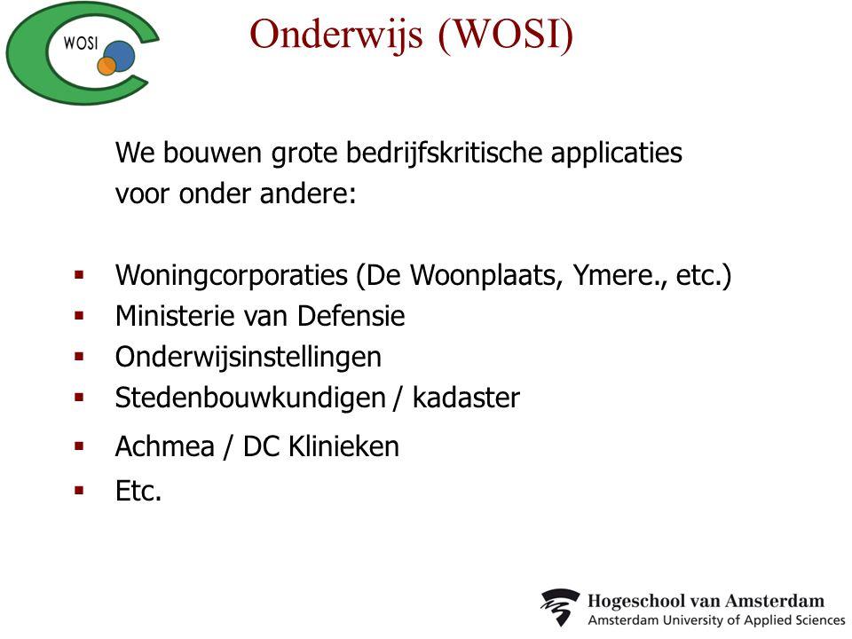Onderwijs (WOSI) We bouwen grote bedrijfskritische applicaties voor onder andere: Woningcorporaties (De Woonplaats, Ymere., etc.)