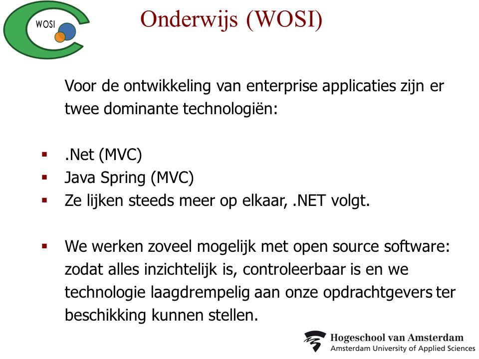 Onderwijs (WOSI) Voor de ontwikkeling van enterprise applicaties zijn er twee dominante technologiën: