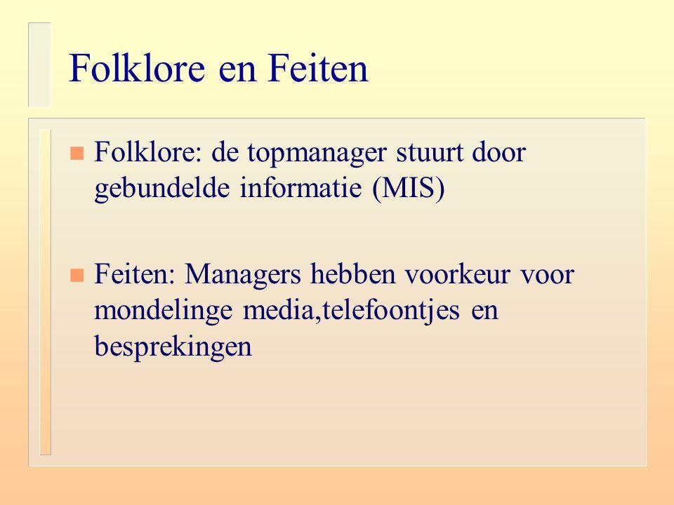 Folklore en Feiten Folklore: de topmanager stuurt door gebundelde informatie (MIS)