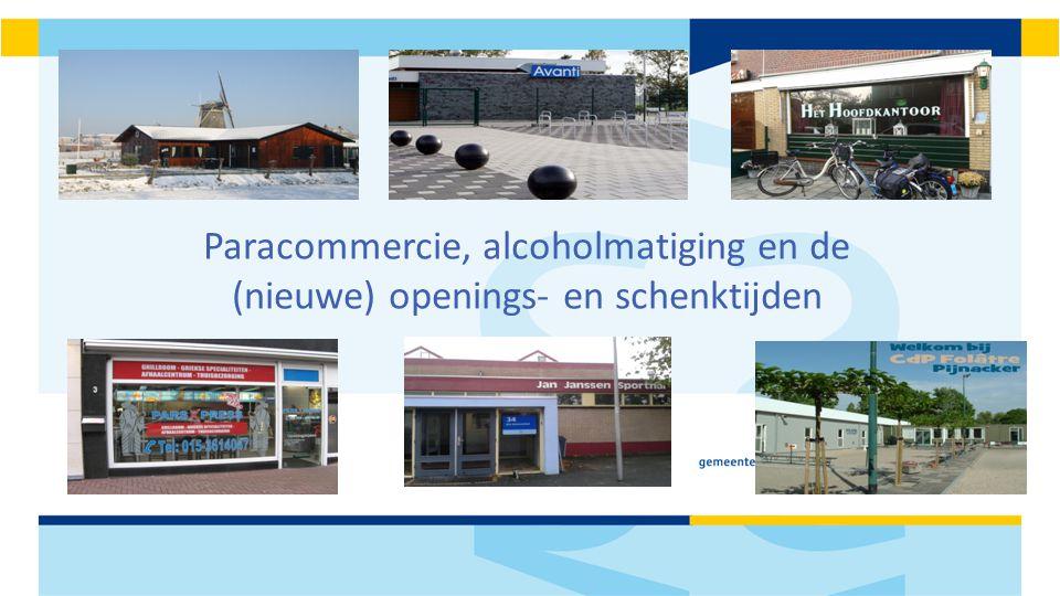 Paracommercie, alcoholmatiging en de (nieuwe) openings- en schenktijden