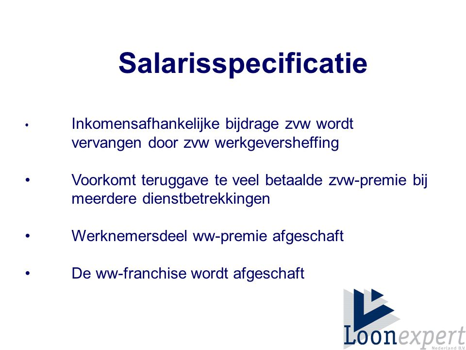 Salarisspecificatie Inkomensafhankelijke bijdrage zvw wordt vervangen door zvw werkgeversheffing.