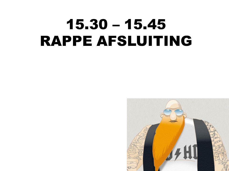 15.30 – 15.45 RAPPE AFSLUITING