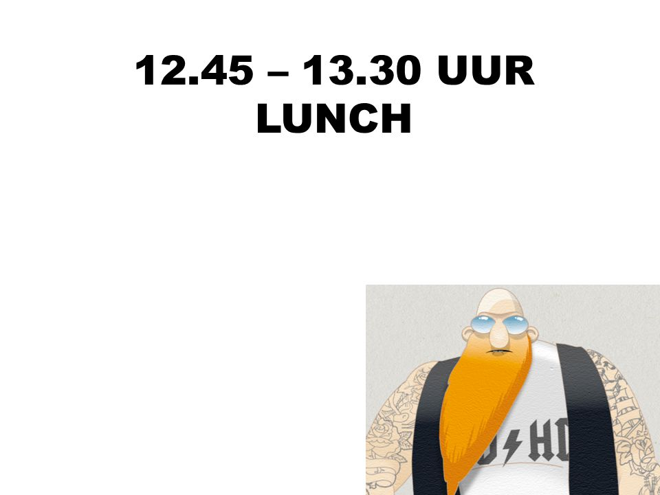 12.45 – 13.30 UUR LUNCH