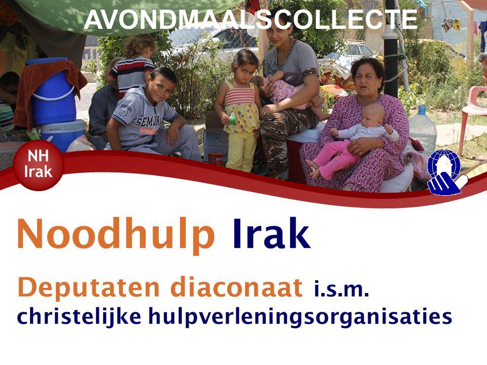 Noodhulp Irak AVONDMAALSCOLLECTE Deputaten diaconaat i.s.m.