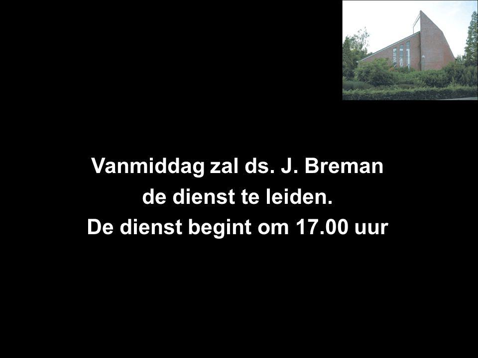 Vanmiddag zal ds. J. Breman