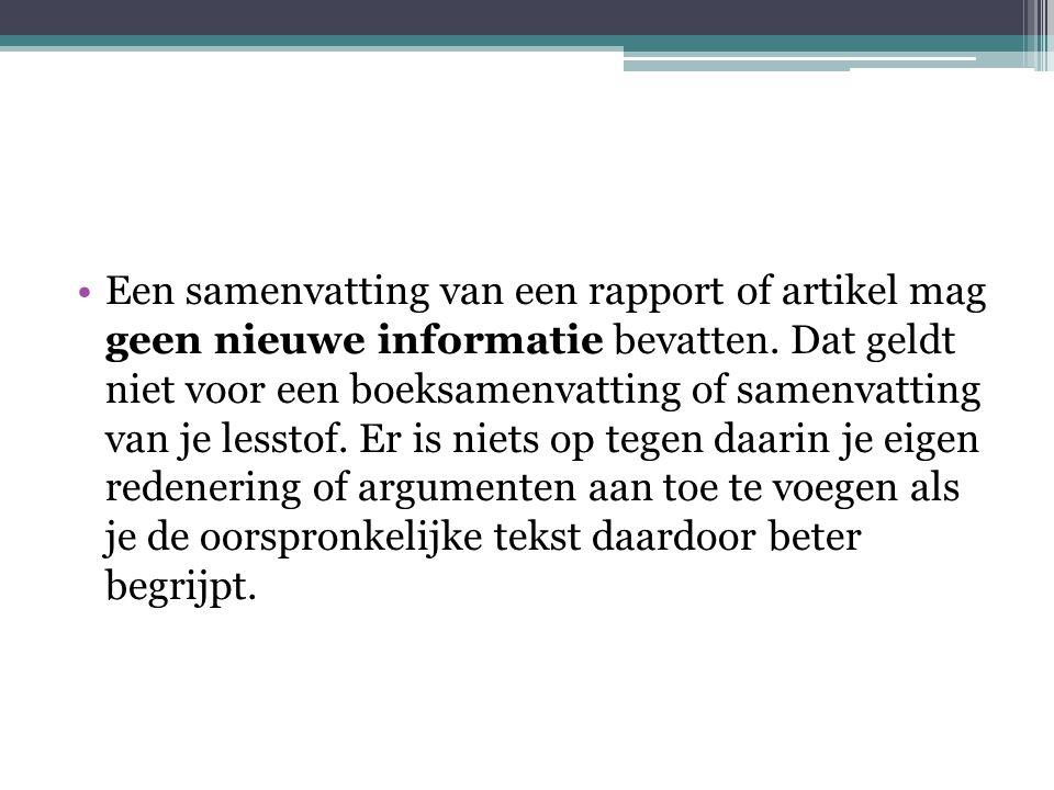 Een samenvatting van een rapport of artikel mag geen nieuwe informatie bevatten.