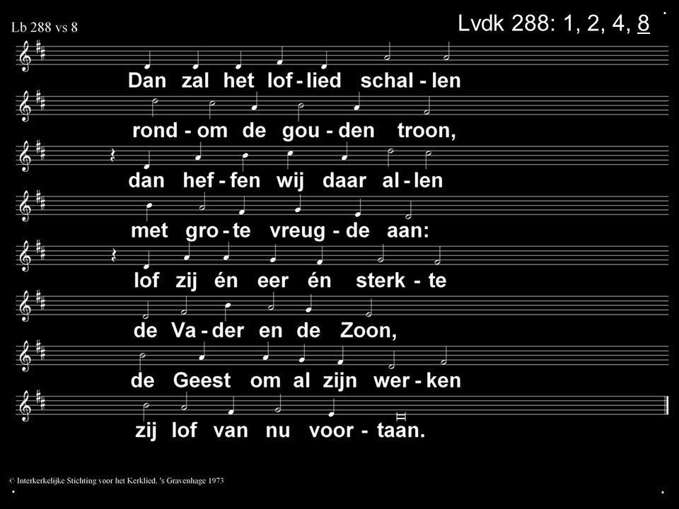 . Lvdk 288: 1, 2, 4, 8 . .
