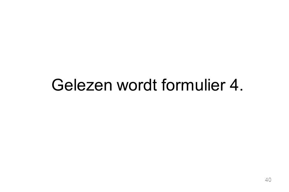 Gelezen wordt formulier 4.