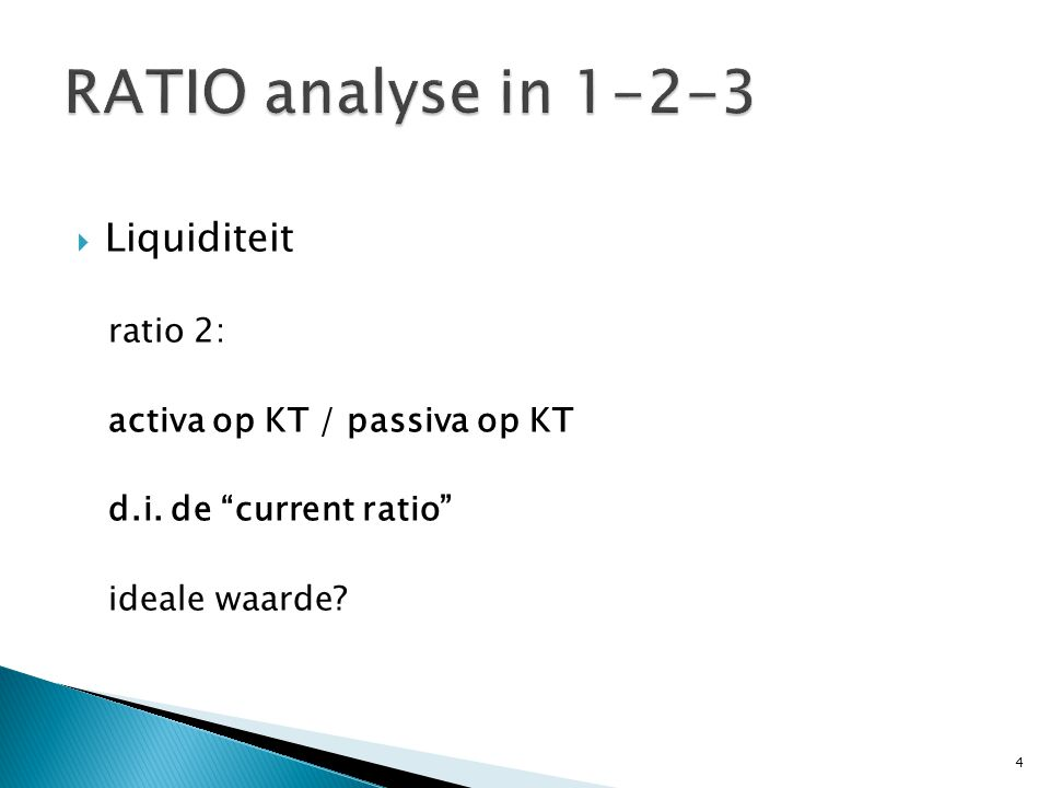 RATIO analyse in 1-2-3 Liquiditeit ratio 2: