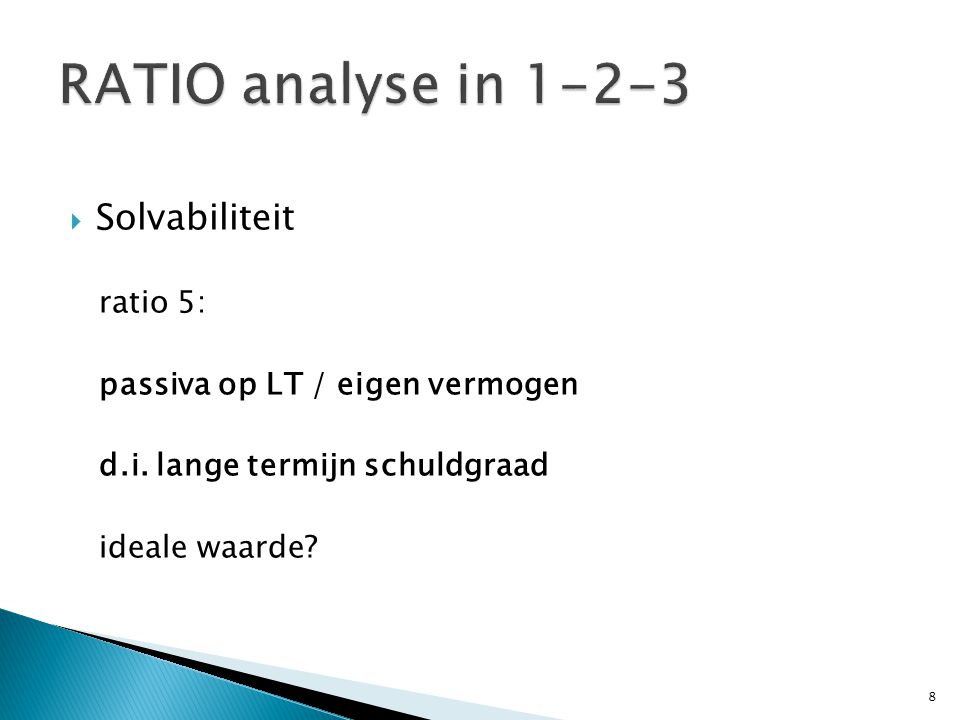 RATIO analyse in 1-2-3 Solvabiliteit ratio 5: