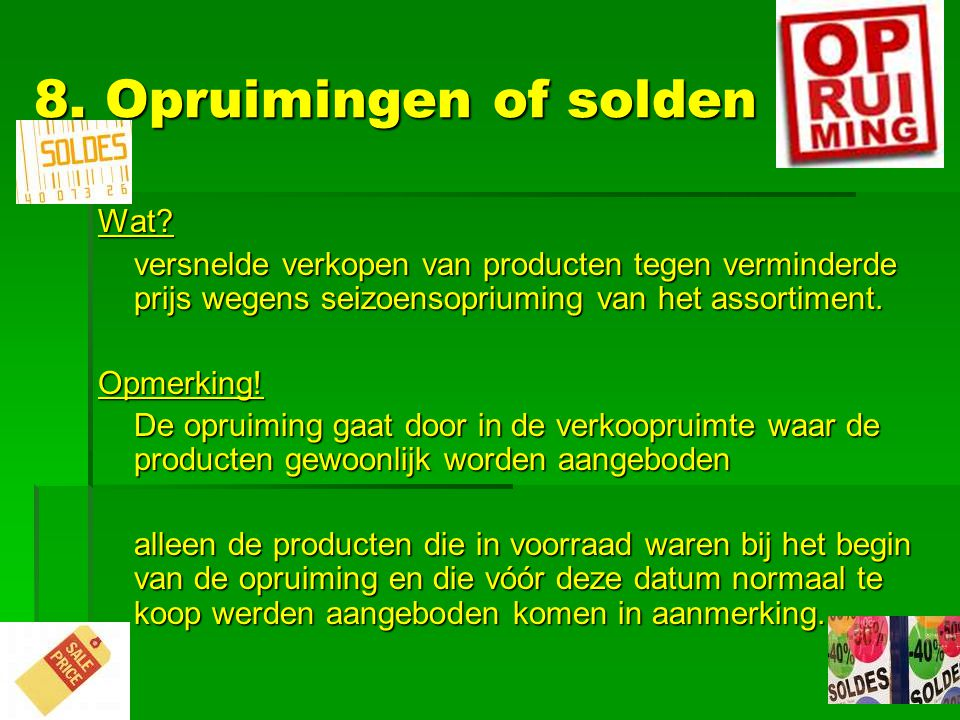 8. Opruimingen of solden Wat