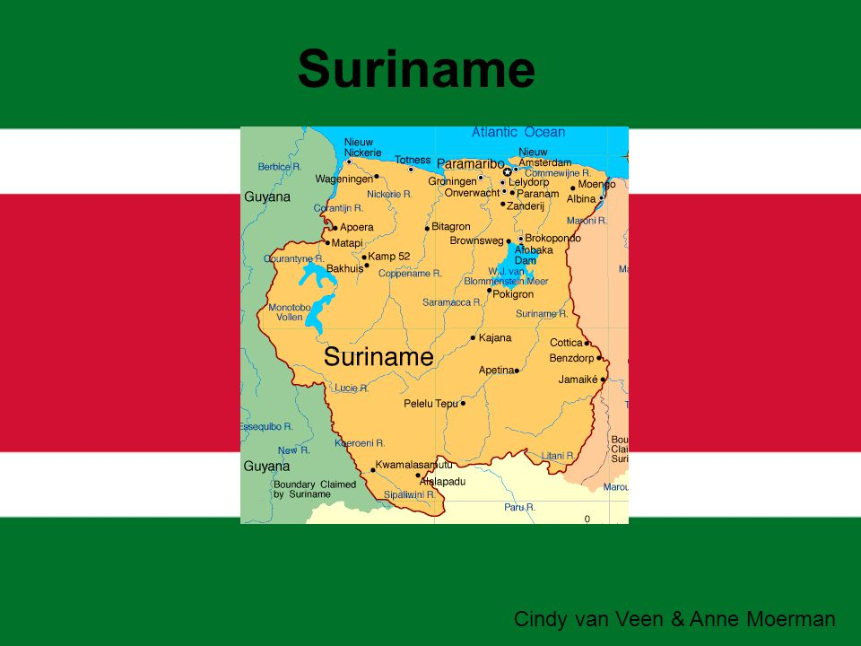 Suriname Suriname Cindy van Veen & Anne Moerman