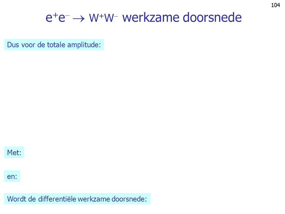 e+e  W+W werkzame doorsnede