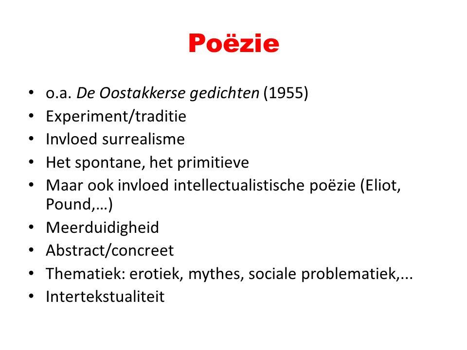 Poëzie o.a. De Oostakkerse gedichten (1955) Experiment/traditie