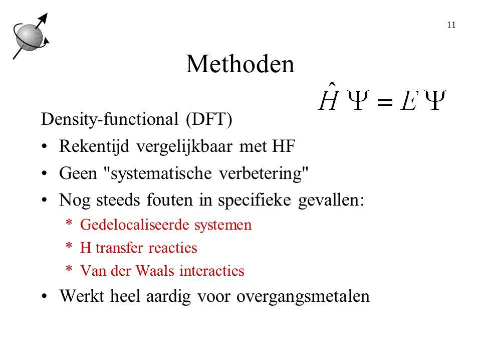 Methoden Density-functional (DFT) Rekentijd vergelijkbaar met HF