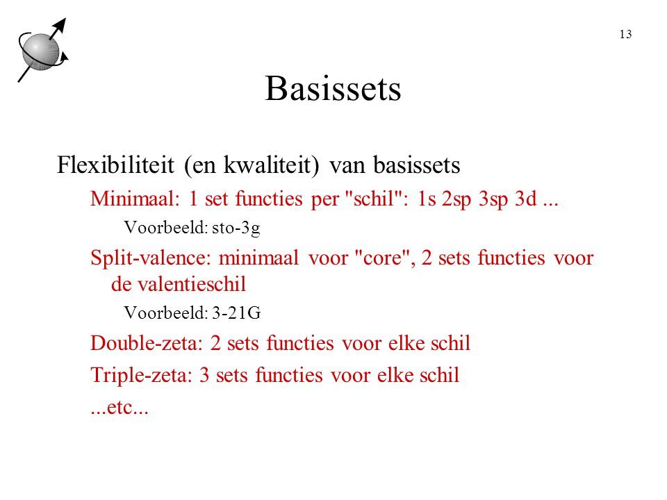 Basissets Flexibiliteit (en kwaliteit) van basissets