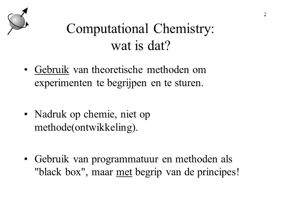 Computational Chemistry: wat is dat