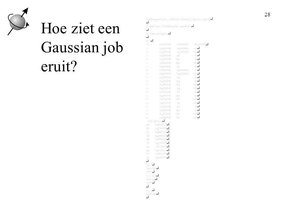 Hoe ziet een Gaussian job eruit