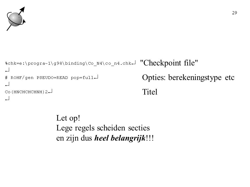 Checkpoint file Opties: berekeningstype etc. Titel.