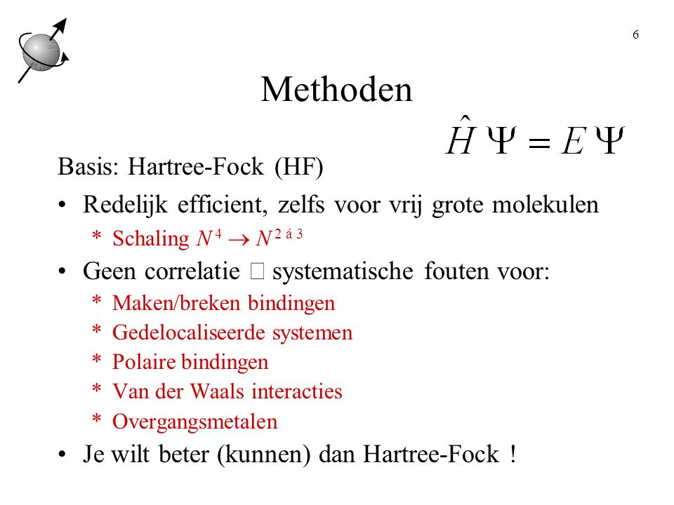 Methoden Basis: Hartree-Fock (HF)