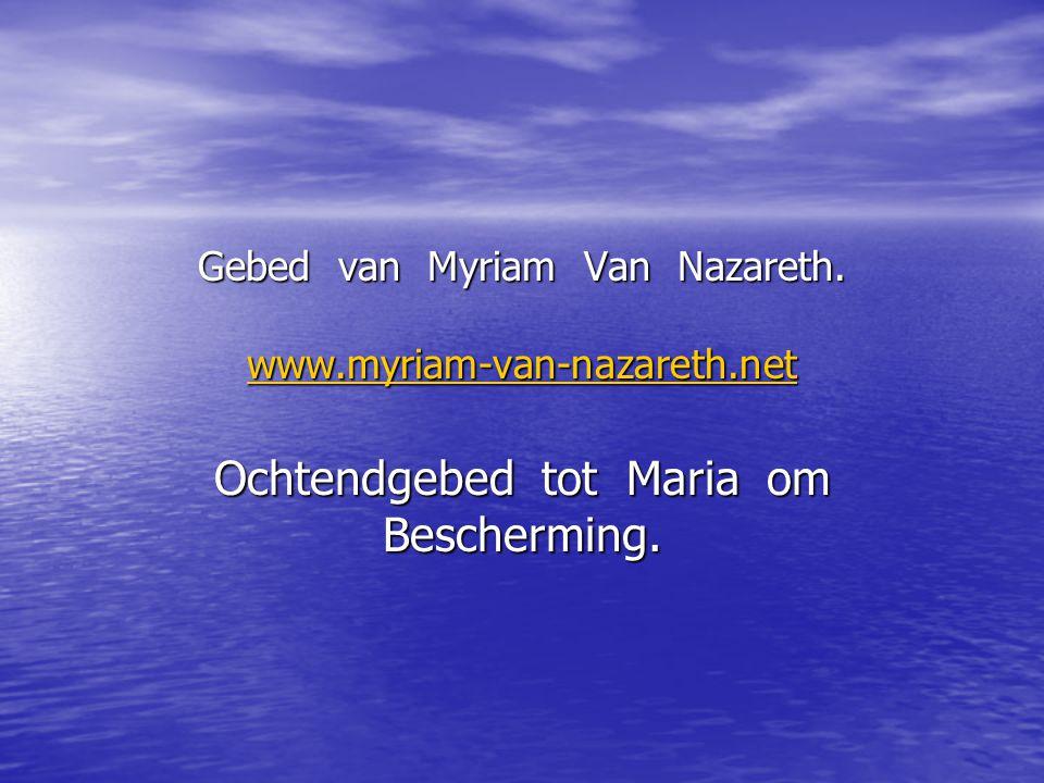 Gebed van Myriam Van Nazareth. www.myriam-van-nazareth.net