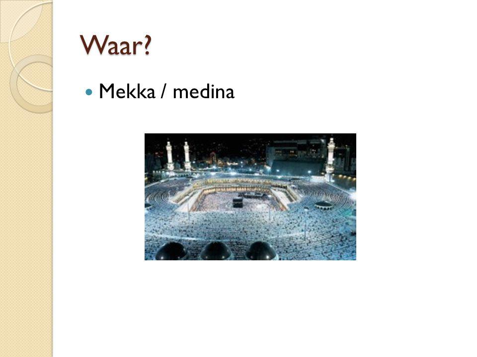 Waar Mekka / medina