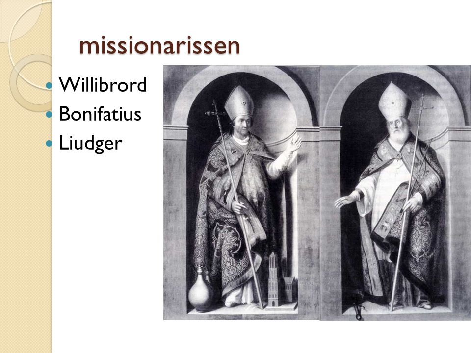 missionarissen Willibrord Bonifatius Liudger