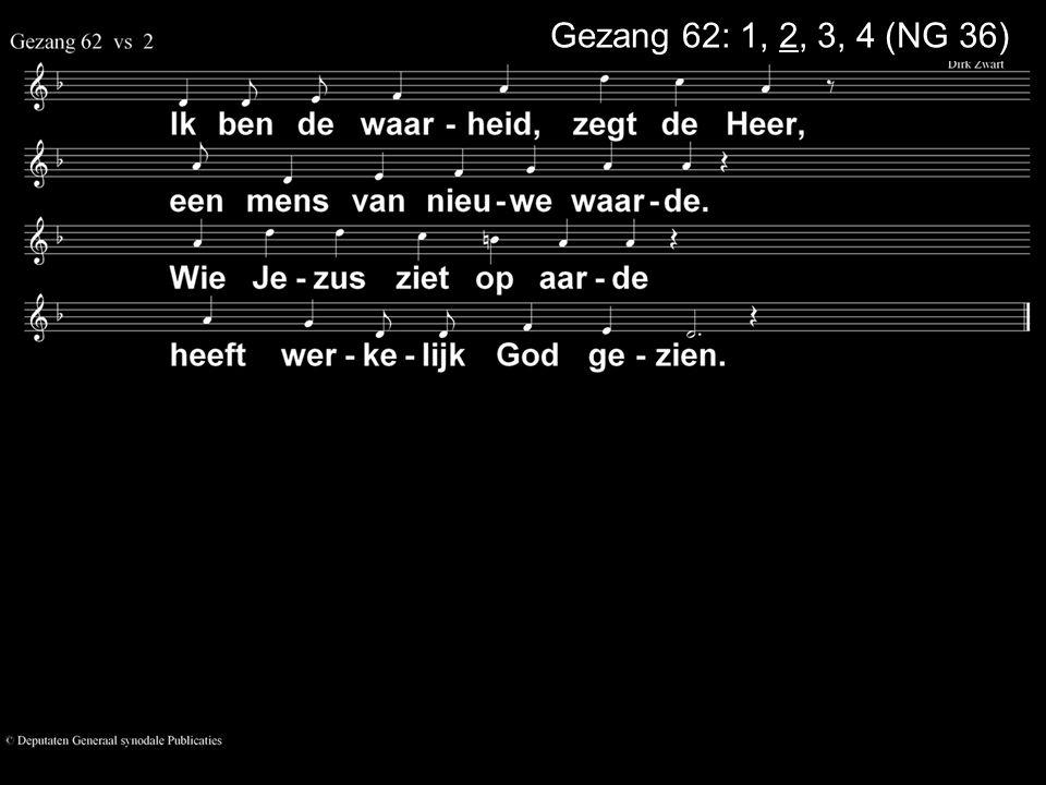 Gezang 62: 1, 2, 3, 4 (NG 36)