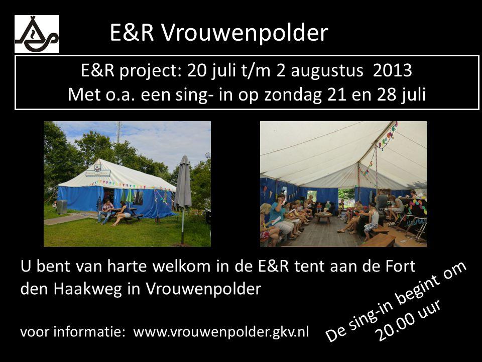 E&R Vrouwenpolder E&R project: 20 juli t/m 2 augustus 2013