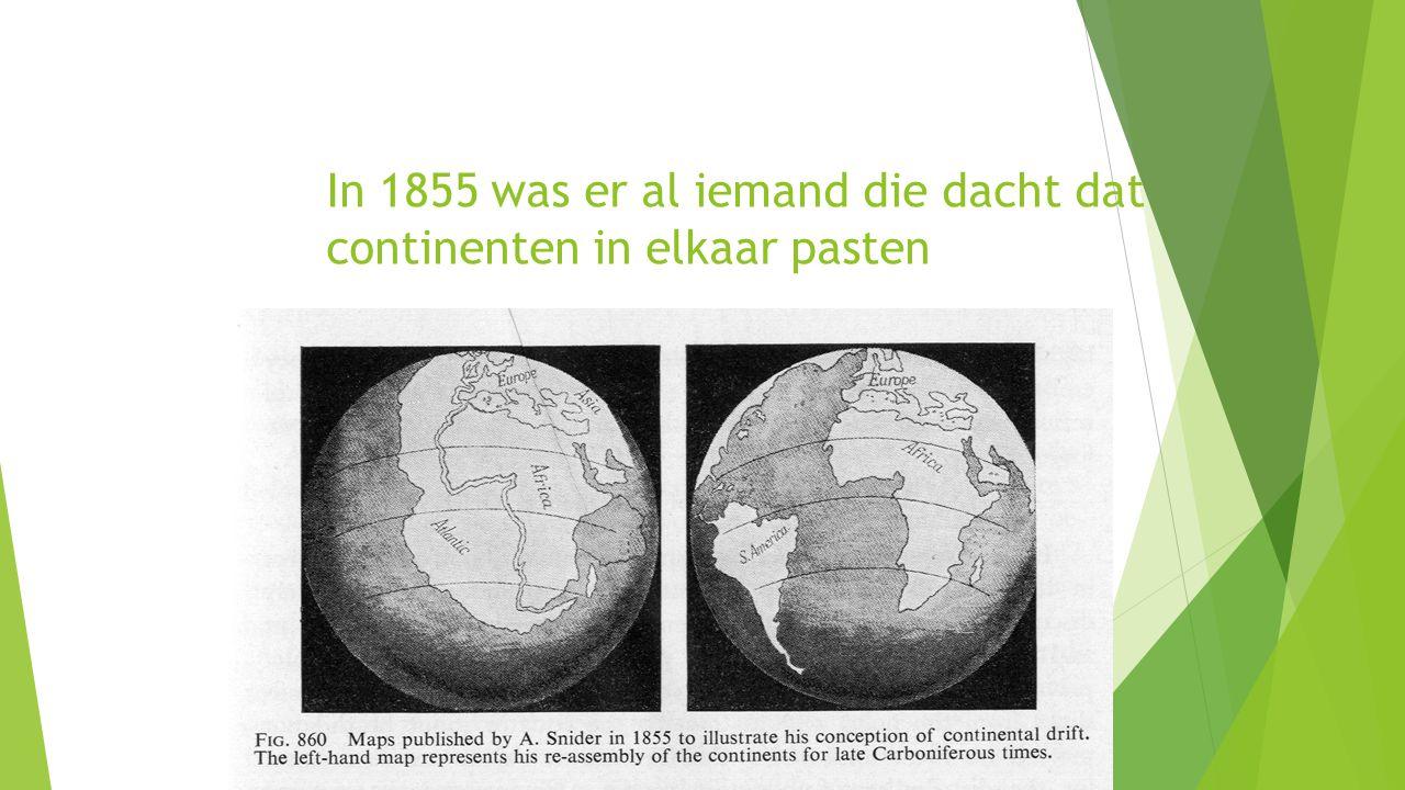 In 1855 was er al iemand die dacht dat continenten in elkaar pasten
