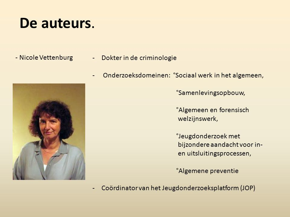 De auteurs. - Nicole Vettenburg Dokter in de criminologie