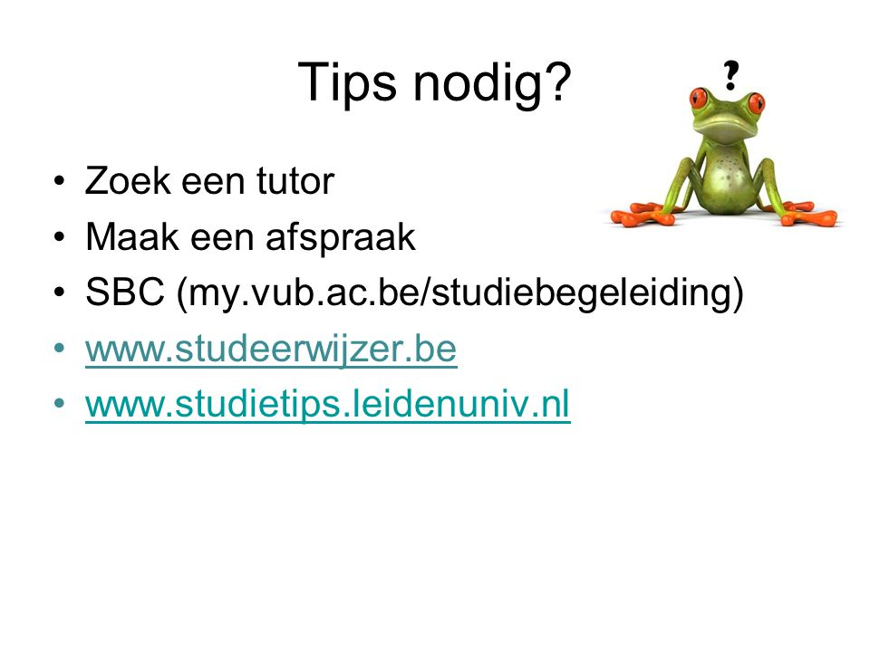 Tips nodig Zoek een tutor Maak een afspraak