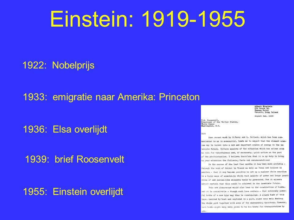Einstein: 1919-1955 1922: Nobelprijs