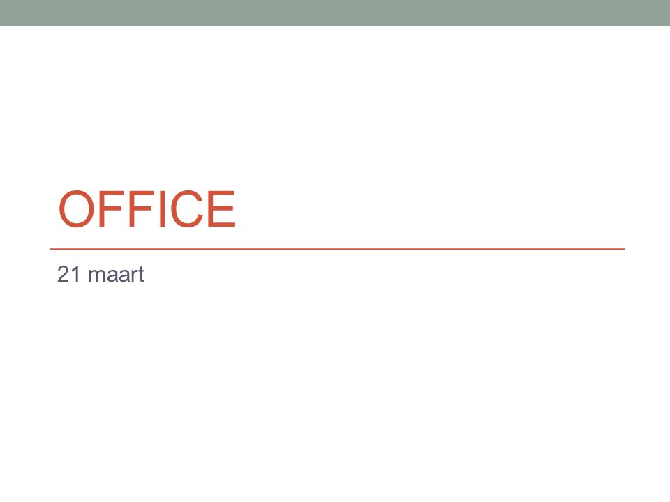 Office 21 maart