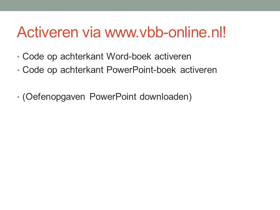 Activeren via www.vbb-online.nl!